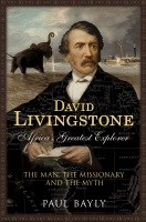 David Livingstone-Africa's Greatest Explorer